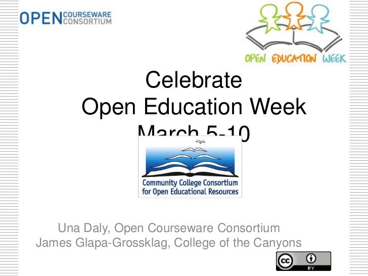 Celebrate       Open Education Week           March 5-10   Una Daly, Open Courseware ConsortiumJames Glapa-Grossklag, Coll...