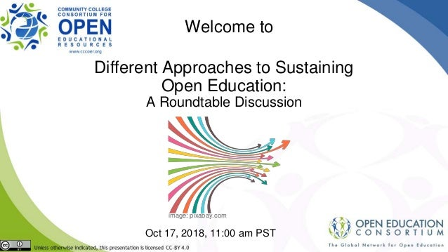 Different Approaches to Sustaining Open Education: A Roundtable Discussion Oct 17, 2018, 11:00 am PST Welcome to image: pi...