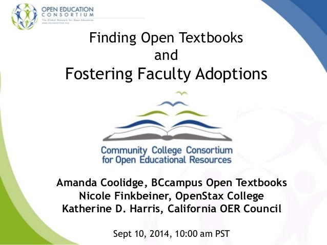 Finding Open Textbooks  and  Fostering Faculty Adoptions  Amanda Coolidge, BCcampus Open Textbooks  Nicole Finkbeiner, Ope...
