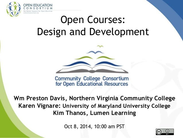 Open Courses: Design and Development Wm Preston Davis, Northern Virginia Community College Karen Vignare: University of Ma...