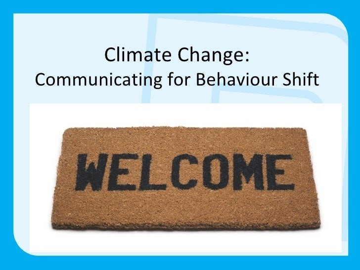 Climate Change: Communicating for Behaviour Shift