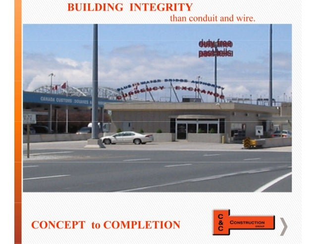 than conduit and wire. BUILDING INTEGRITY CONCEPT to COMPLETION