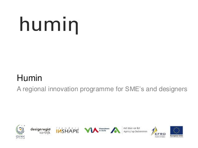 Humin A regional innovation programme for SME's and designers