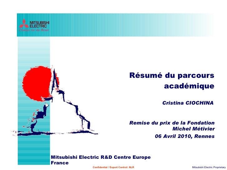 Résumé du parcours académique Cristina CIOCHINA Remise du prix de la Fondation Michel Métivier 06 Avril 2010, Rennes
