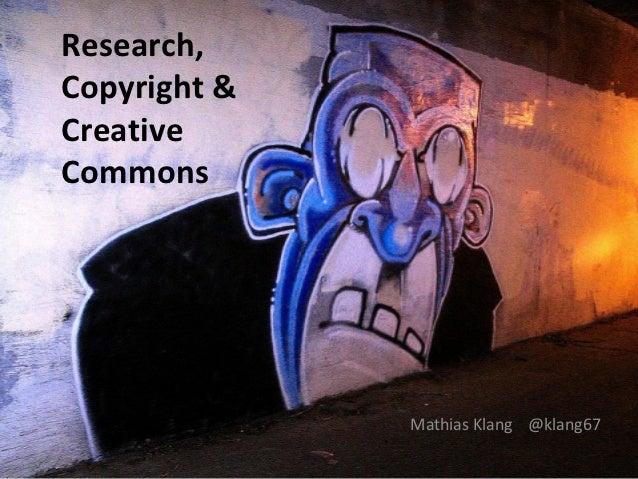 Research,Copyright &CreativeCommons              Mathias Klang @klang67
