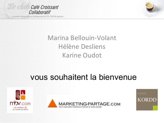 Marina Bellouin-Volant Hélène Desliens Karine Oudot  vous souhaitent la bienvenue