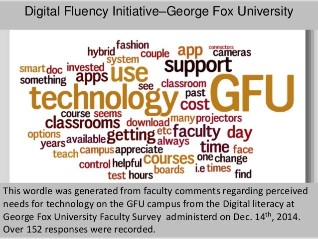 Diigital Fluency Initiatives – George Fox University Email (partial) to Faculty from the Provost, May 2015: Introducing Th...