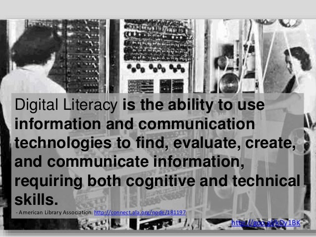 Digital Literacy is the ability to use information and communication technologies to find, evaluate, create, and communica...