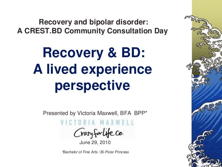 Recovery and Bipolar Disorder: A lived experience perspective