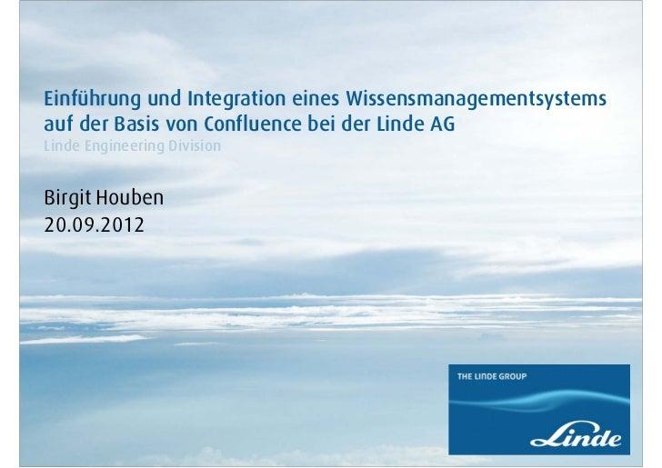 Einführung und Integration eines Wissensmanagementsystemsauf der Basis von Confluence bei der Linde AGLinde Engineering Di...