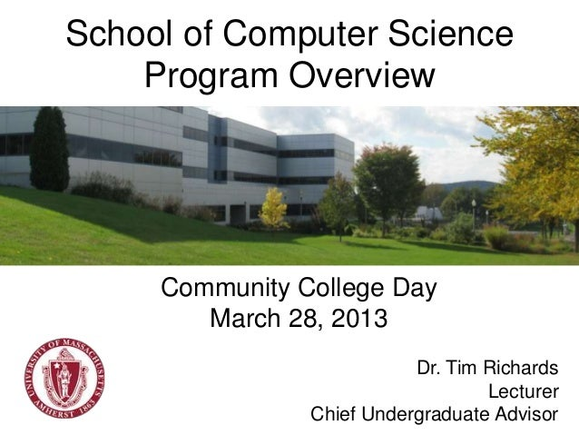 School of Computer Science    Program Overview     Community College Day        March 28, 2013                           D...