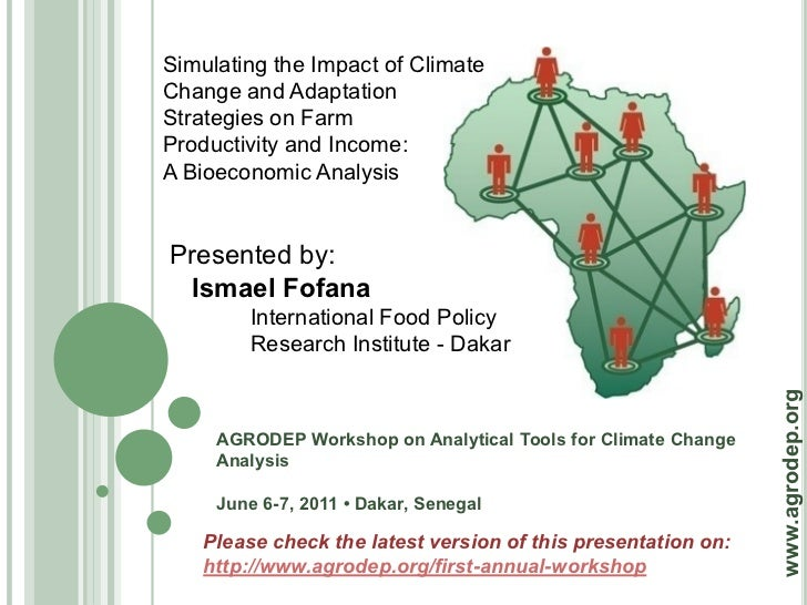 Simulating the Impact of ClimateChange and AdaptationStrategies on FarmProductivity and Income:A Bioeconomic AnalysisPrese...