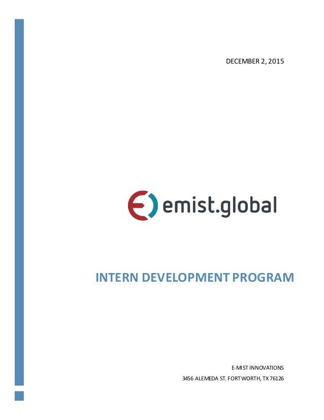 INTERN DEVELOPMENT PROGRAM E-MIST INNOVATIONS 3456 ALEMEDA ST. FORTWORTH, TX 76126 DECEMBER 2, 2015