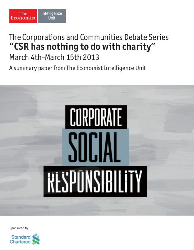 "The Corporations and Communities Debate Series""CSR has nothing to do with charity""March 4th-March 15th 2013A summary paper..."
