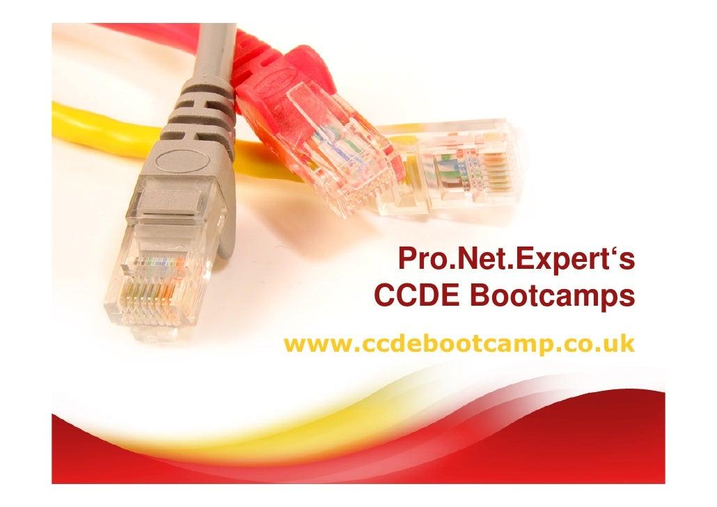 Pro.Net.Expert's      CCDE Bootcamps www.ccdebootcamp.co.uk