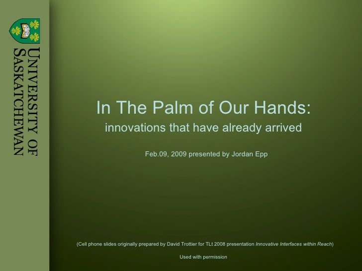 In The Palm of Our Hands:              innovations that have already arrived                                 Feb.09, 2009 ...