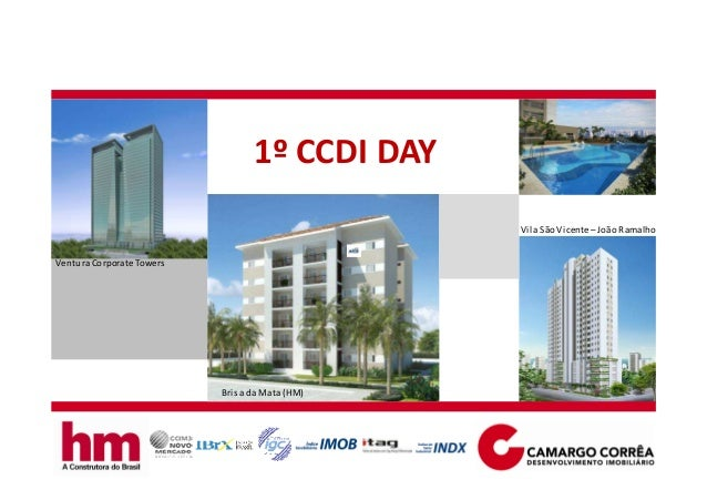 1º CCDI DAY Ventura Corporate Towers Brisa da Mata (HM) Vila SãoVicente – João Ramalho