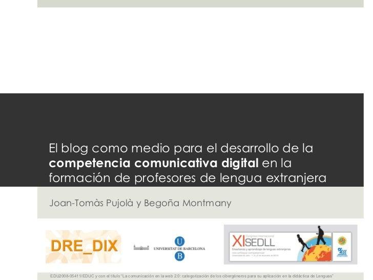 El blog como medio para el desarrollo de la  competencia comunicativa digital  en la formación de profesores de lengua ext...