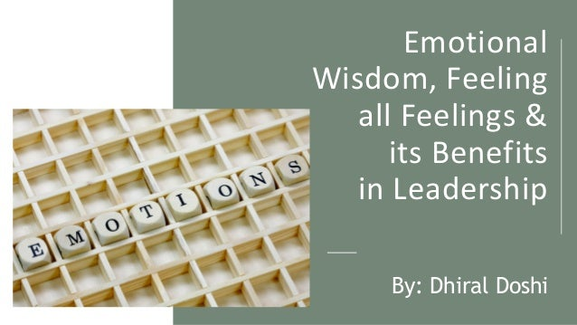 Emotional Wisdom, Feeling all Feelings And its Benefits in Leadership Slide 2