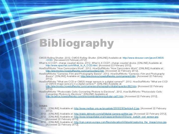 Bibliography <ul><li>CMOS Rolling Shutter. 2012.  CMOS Rolling Shutter . [ONLINE] Available at:  http:// www.dvxuser.com/j...