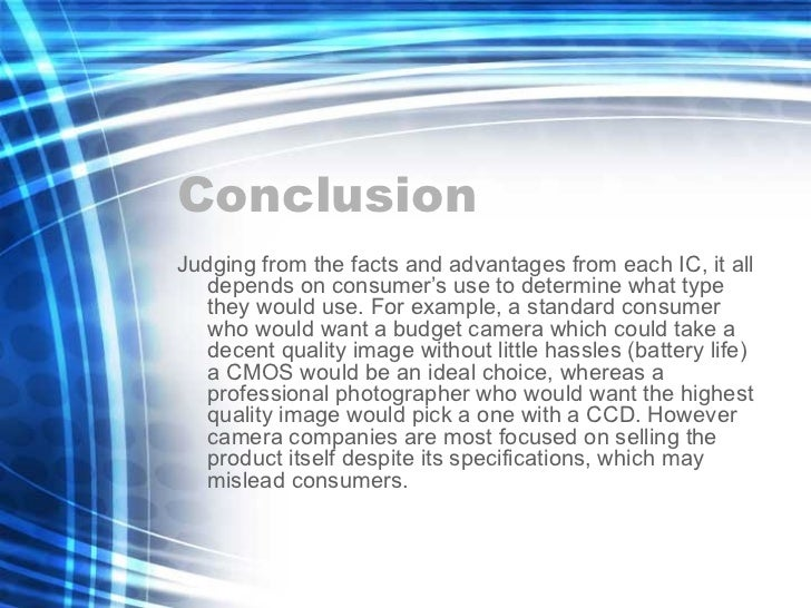 Conclusion <ul><li>Judging from the facts and advantages from each IC, it all depends on consumer's use to determine what ...