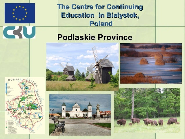 The Centre for Continuing Education in Bialystok,         PolandPodlaskie Province