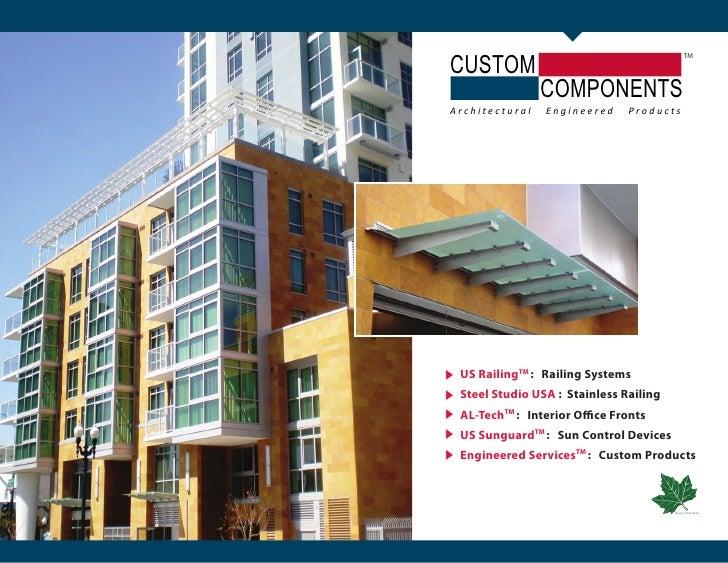 CUSTOM                                              TM                     COMPONENTS Architectural   Engineered     Produ...