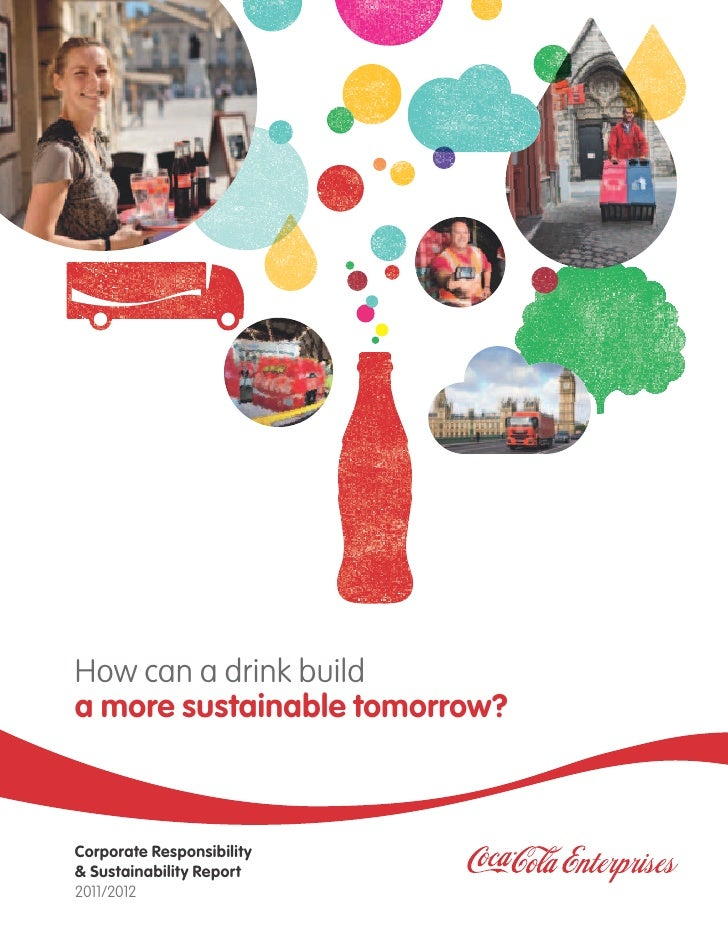How can a drink builda more sustainable tomorrow?Corporate Responsibility& Sustainability Report2011/2012
