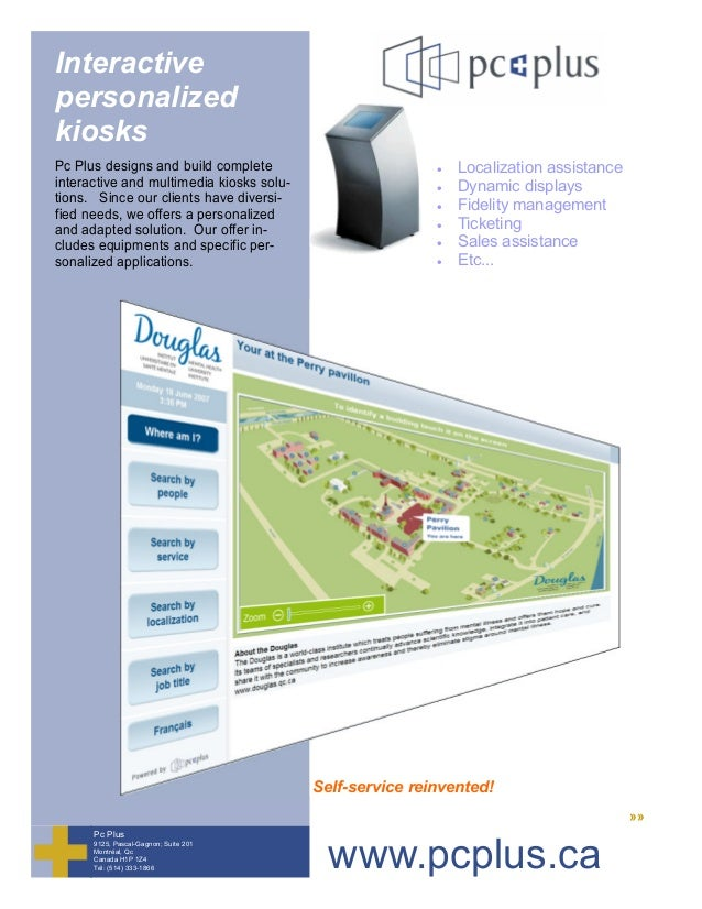 Interactive personalized kiosks Pc Plus designs and build complete interactive and multimedia kiosks solu- tions. Since ou...