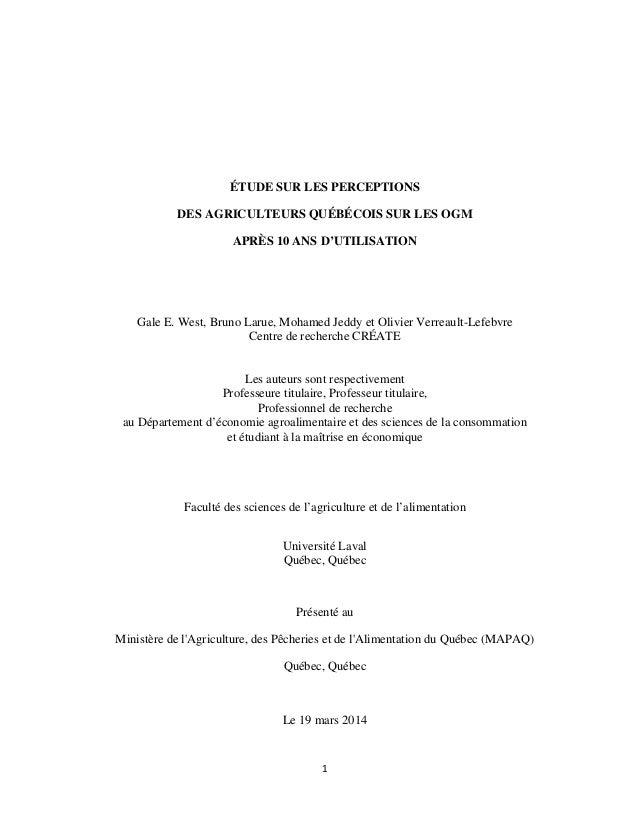1 ÉTUDE SUR LES PERCEPTIONS DES AGRICULTEURS QUÉBÉCOIS SUR LES OGM APRÈS 10 ANS D'UTILISATION Gale E. West, Bruno Larue, M...