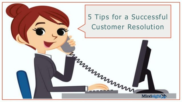5 Tips for a Successful Customer Resolution