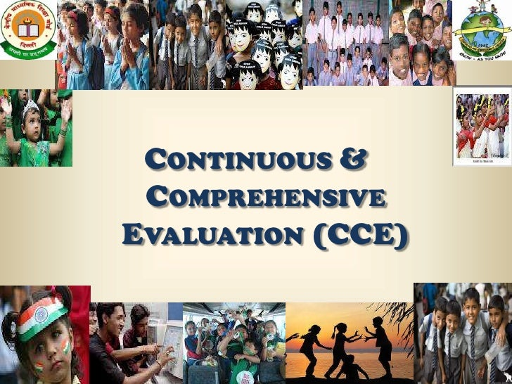 CONTINUOUS & COMPREHENSIVEEVALUATION (CCE)