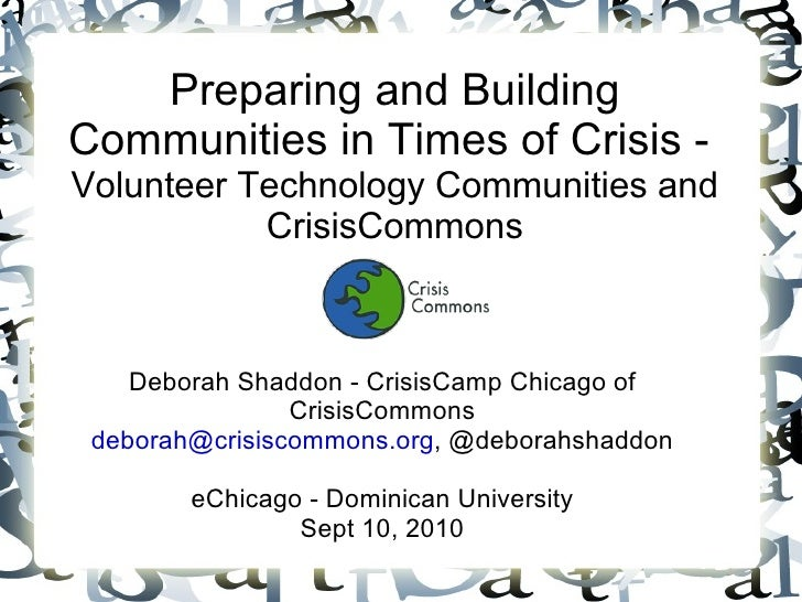Preparing and Building Communities in Times of Crisis -  Volunteer Technology Communities and CrisisCommons Deborah Shaddo...