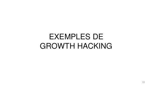 EXEMPLES DE GROWTH HACKING 13