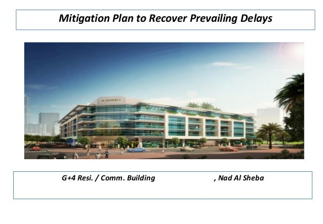 G+4 Resi. / Comm. Building on plot 6183898, Nad Al Sheba Mitigation Plan to Recover Prevailing Delays
