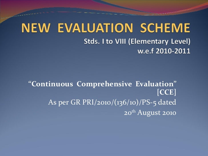 """"""" Continuous  Comprehensive  Evaluation"""" [CCE] As per GR PRI/2010/(136/10)/PS-5 dated 20 th  August 2010"""