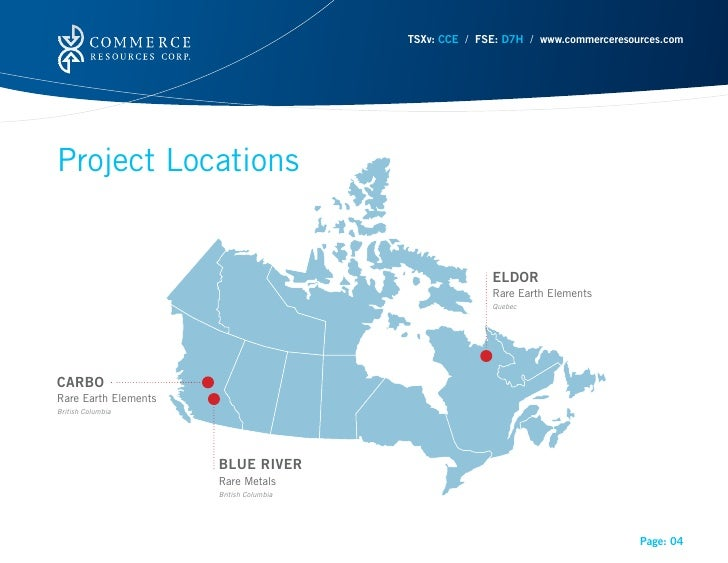 TSXv: CCE / FSE: D7H / www.commerceresources.comProject Locations                                                       EL...