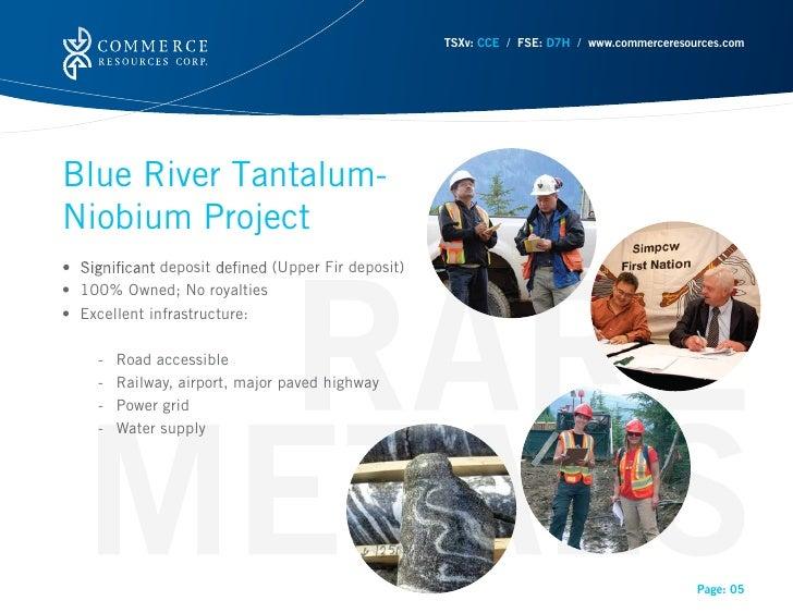 TSXv: CCE / FSE: D7H / www.commerceresources.comBlue River Tantalum-Niobium Project              deposit       (Upper Fir ...