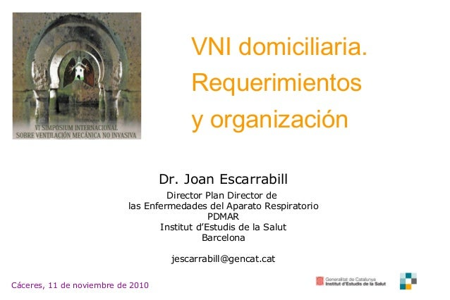 1 Dr. Joan Escarrabill Director Plan Director de las Enfermedades del Aparato Respiratorio PDMAR Institut d'Estudis de la ...