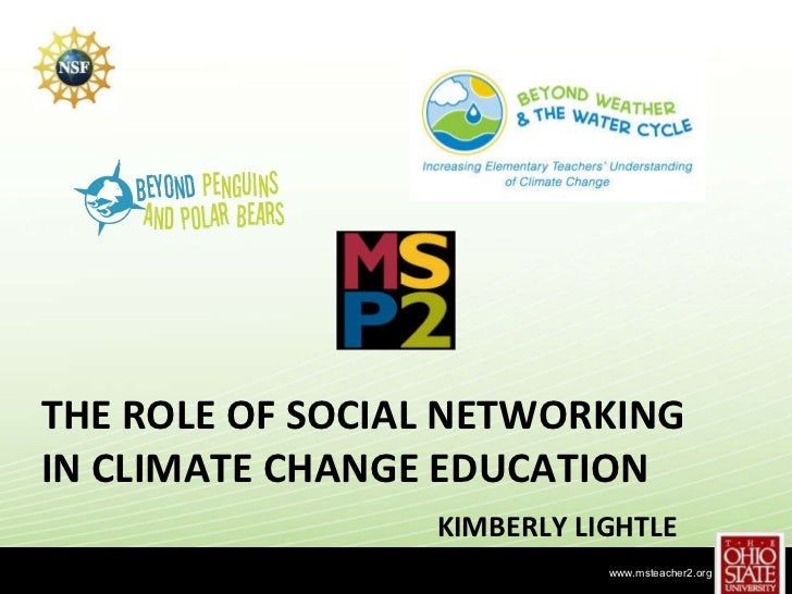 THE ROLE OF SOCIAL NETWORKING IN CLIMATE CHANGE EDUCATION KIMBERLY LIGHTLE
