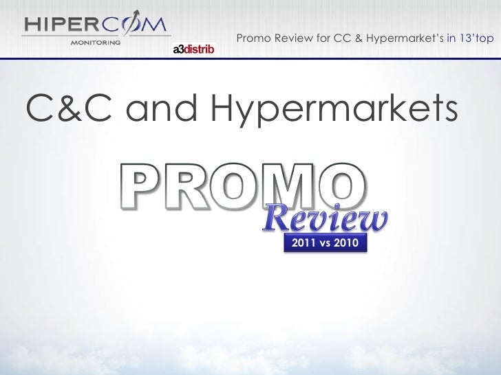 Promo Review for CC & Hypermarket's in 13'topC&C and Hypermarkets                  2011 vs 2010