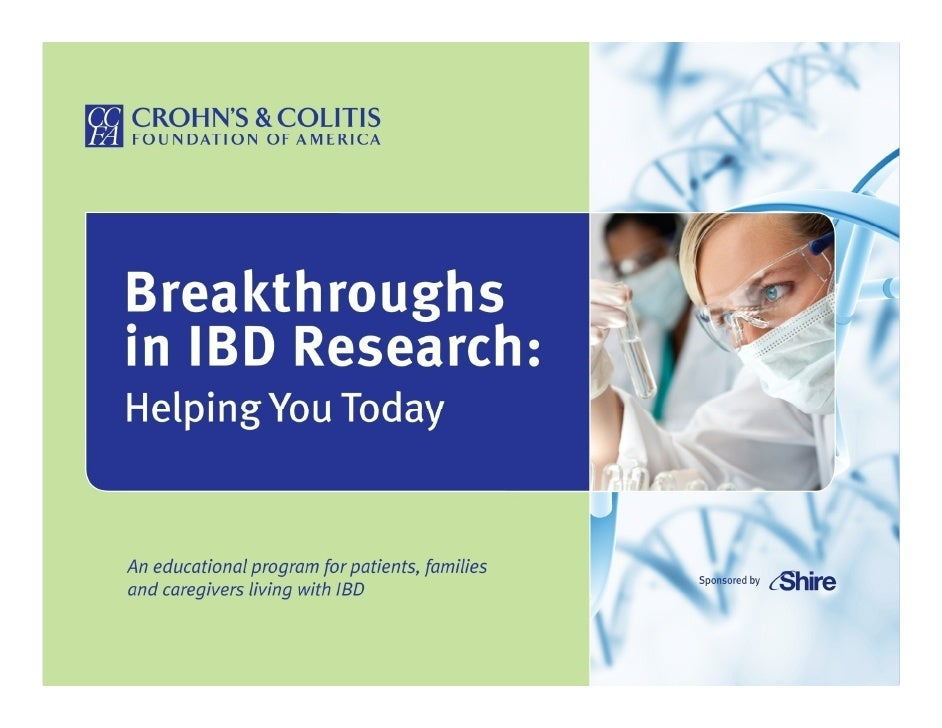 BREAKTHROUGHS in IBD           Research:                Helping You Today                Stephan R. Targan, MD           D...