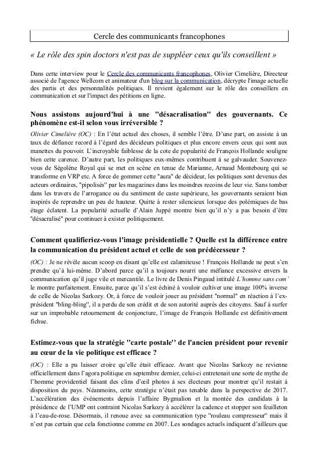 Cercle des communicants francophones  « Le rôle des spin doctors n'est pas de suppléer ceux qu'ils conseillent »  Dans cet...