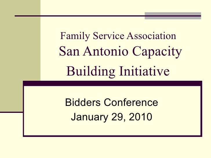 Family Service Association   San Antonio Capacity Building Initiative   Bidders Conference January 29, 2010
