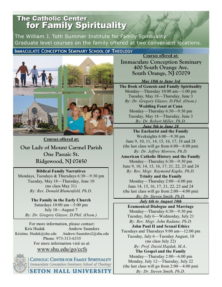 The William J. Toth Summer Institute for Family Spirituality Graduate level courses on the family offered at two convenien...