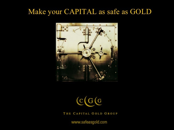 Make your CAPITAL as safe as GOLD