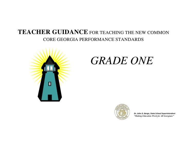 TEACHER GUIDANCE FOR TEACHING THE NEW COMMON       CORE GEORGIA PERFORMANCE STANDARDS                      GRADE ONE      ...