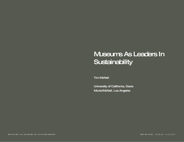 Tim McNeil University of California, Davis Muniz/McNeil, Los Angeles Museums As Leaders In Sustainability