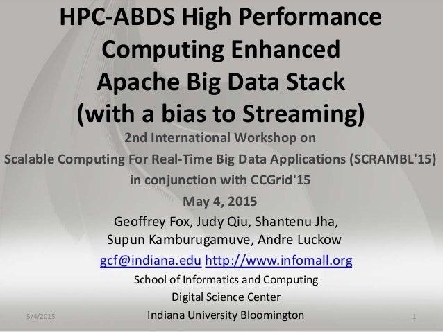 HPC-ABDS High Performance Computing Enhanced Apache Big Data Stack (with a bias to Streaming) 2nd International Workshop o...