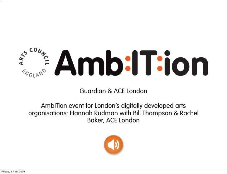 Guardian & ACE London                             AmbITion event for London's digitally developed arts                    ...